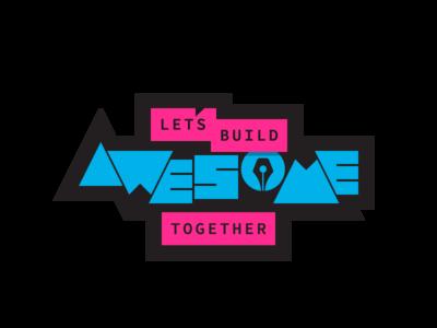 Let's Build Awesome Together (color variation)