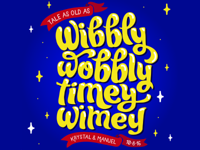 Tale as Old as Wibbly Wobbly Timey Wimey illustration handlettering beauty and the beast doctor who typography lettering