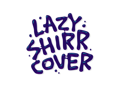 Lazy Shirr Cover handwritten handlettering type customtype calligraphy typography logotype logo typemate lettering