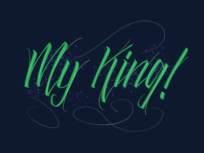 My King Lettering Practice