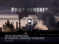 Fort McMoney teaser page