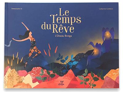 | Le temps du Rêve | edition childbook illustration