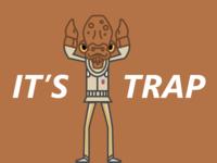 Ackbar trap