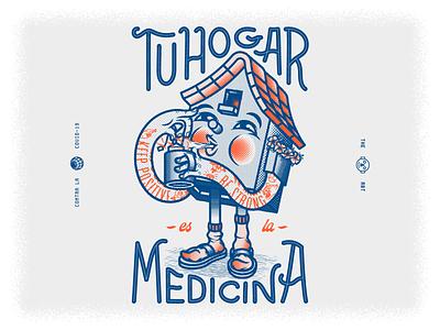 Tú hogar es la Medicina home covid19 stay safe stayhome character design typography type illustration theroboto