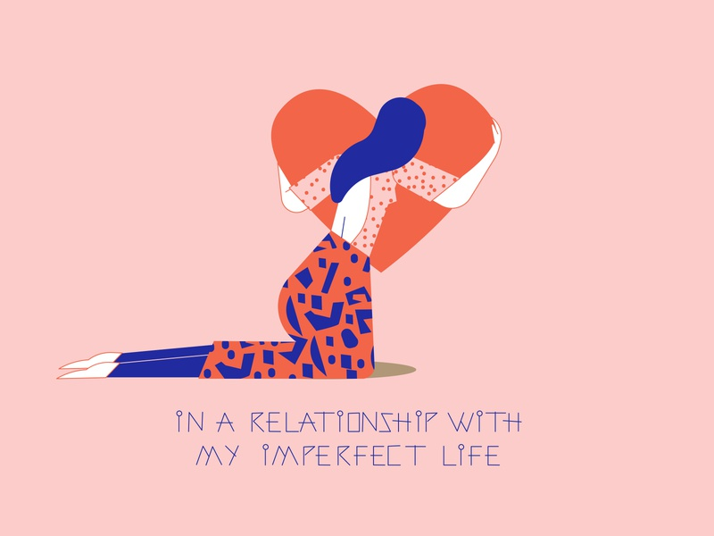 In a relationship with my imperfect life pink spring love motivational quotes life relationships character design loretaisac illustration
