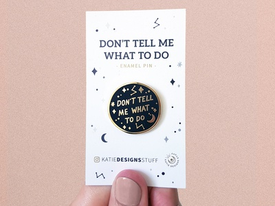 Don't Tell Me What to Do Enamel Pin