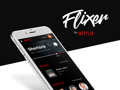 Flixer - Netflix UI/UX App concept