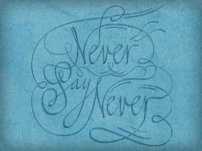Never say Never calligraphy