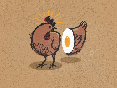 Chicken? Egg?