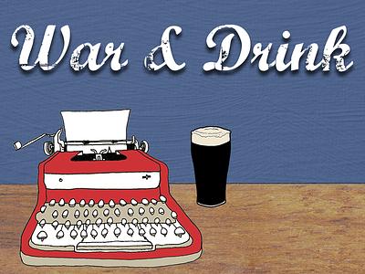 War And Drink Podcast Logo william faulkner dos emes design matt megrue podcast war  drink