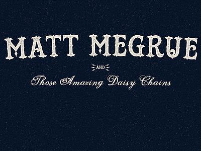 Matt Megrue & The Daisy Chains Logo design the daisy chains matt megrue logo
