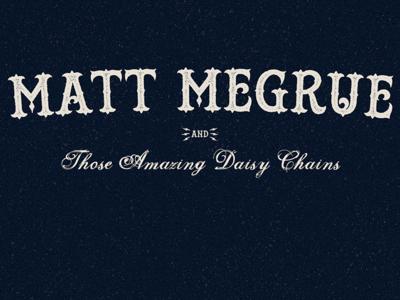 Matt Megrue & The Daisy Chains Logo