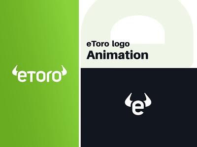 eToro logo animation brandmark animation branding animation motion graphics morphing animation horns bull etoro flat design animation 2d animation splash screen animation logo reveal design intro gif after effects motion ux ui logo animation