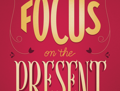 Focus On The Present Moment vector design poster handlettering lettering artist postcard graphic design illustration typography lettering
