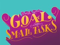 Break Your Goals Into Small Tasks