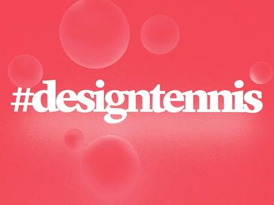 #designtennis