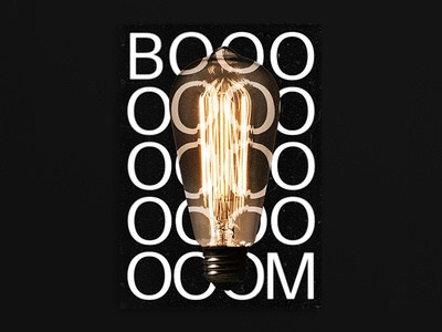 BOOM visual communication type designer type design type poster typographic type daily poster a day graphic poster lightbulb moment boom idea type layout illustration editorial print digital typography design