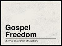 Gospel Freedom - Sermon Art