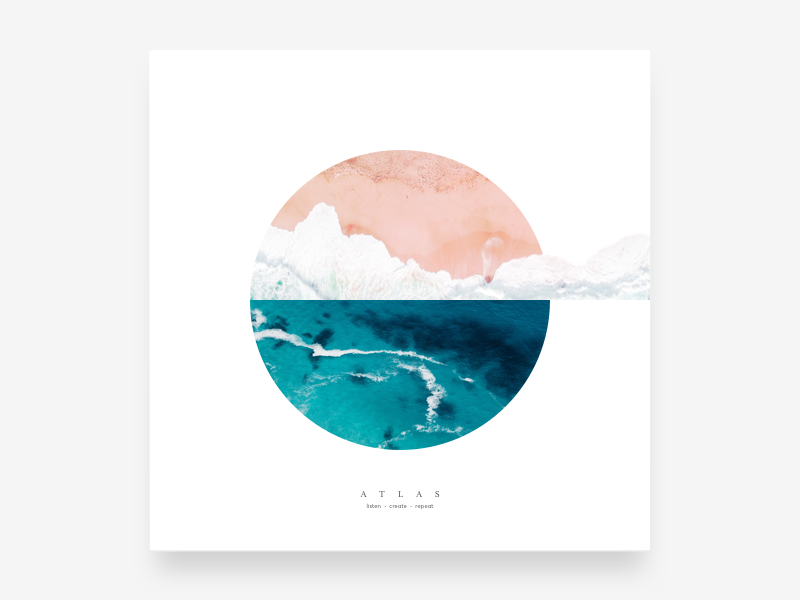 Atlas minimal music clean simple water sand ocean cover album playlist mixtape atlas