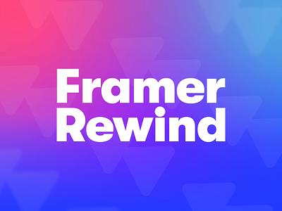 Framer Rewind lookback web review website design prototyping framer rewind