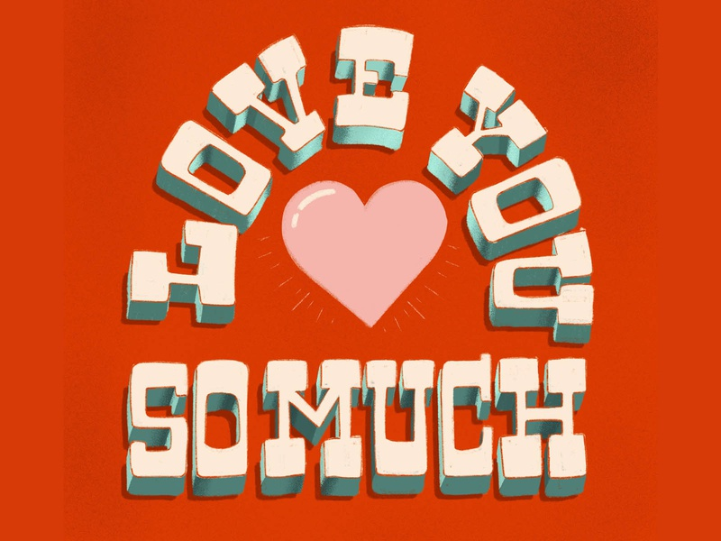 Love You So Much type love you so much heart love illustration typography design lettering hand lettering