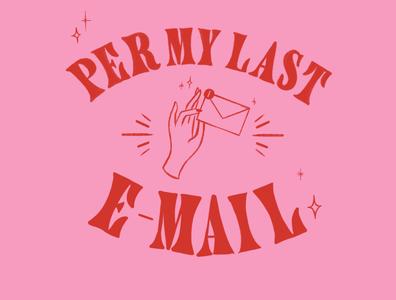 PER MY LAST EMAIL ugh type pink handset mood emails per my last email design typography lettering illustration hand lettering