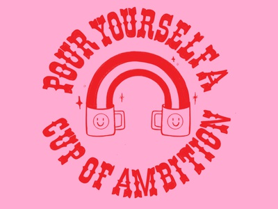 Cup Of Ambition ambition dolly parton dolly design pink type typography lettering illustration hand lettering