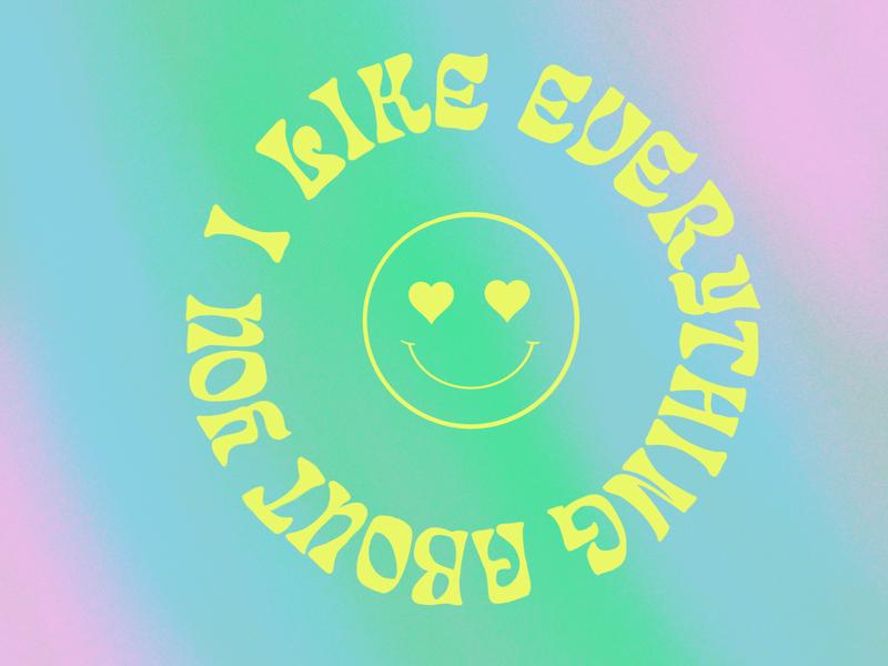 How I'm Feeling Now lyrics i like everything handlettered heart eyes smile typography design illustration hand lettering lettering