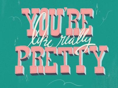 You're like really pretty... pretty movie quote mean girls typography lettering hand lettering illustration
