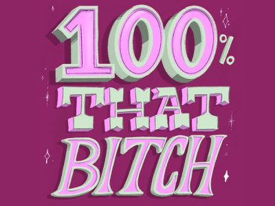 100% THAT BITCH typography design illustration lettering hand lettering lizzo lyrics that bitch lizzo