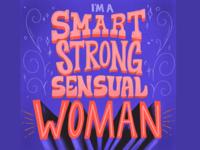 I'M A SMART, STRONG, SENSUAL WOMAN