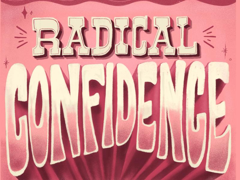 Radical Confidence radical bon appetit confidence design type typography illustration lettering hand lettering