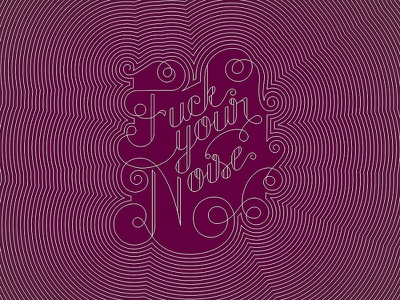 Fuck Your Noise rude lines noise vibrate vector design typography