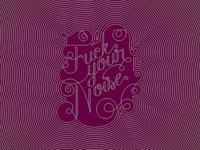 Fuck Your Noise