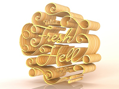 What Fresh Hell is this? curves quotes photoshop 3d render typography illustrator photoshop woodgrain illustration 3d
