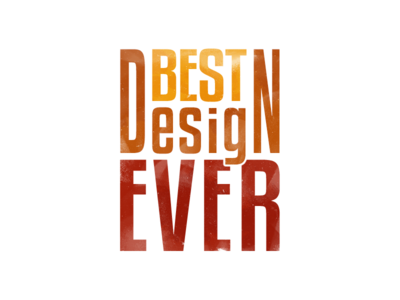 Best Design Ever poster print typography design text imperfections style vintage