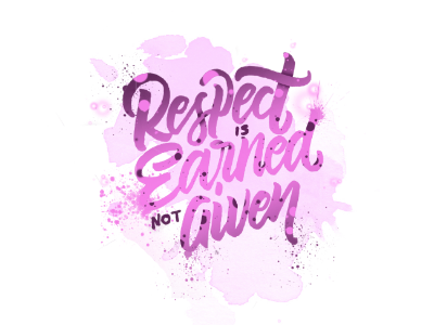Respect Is Earned typography type script photoshop pen lettering hand lettering graphic firstshot design custom branding