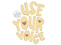 Use Your Voice heart hand-drawn hand drawn camiah lettering