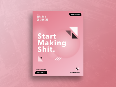 Start Making Shit Poster Concept booklet creative geometry layout ui typography color design designer poster
