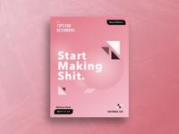 Start Making Shit Poster Concept