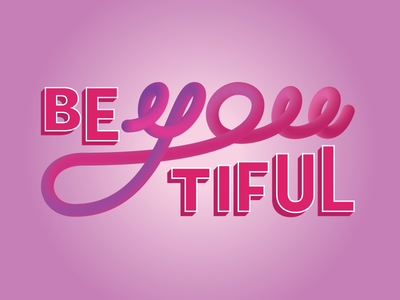 BE | YOU | TIFUL lettering typography