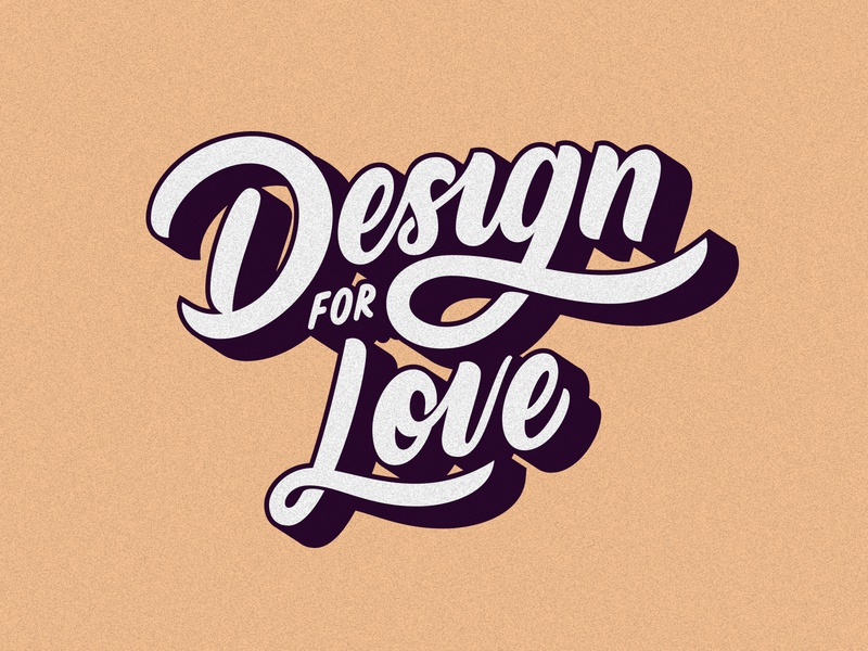 Design for Love love design customtype lettering typography vector type calligraphy handlettering