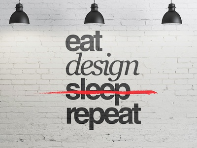 Eat Sleep Design Repeat brick wall agency motivational inspiration design