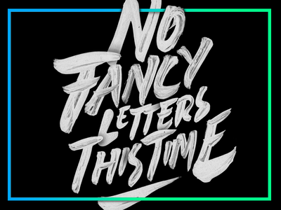 Fancy no more. rough ink lettering handmade killers color black texture typography calligraphy