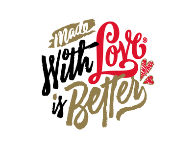 Made with love is better custom love illustration design type texture handmade lettering calligraphy typography