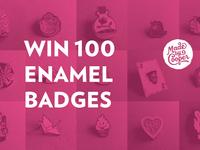 Win 100 Enamel Badges
