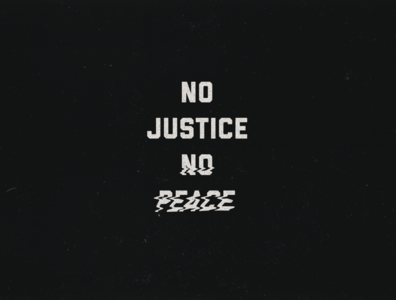 No Justice, No Peace all caps industry liquify protest typography texture social justice black lives matter blm