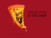 Come and eat me if you dare!