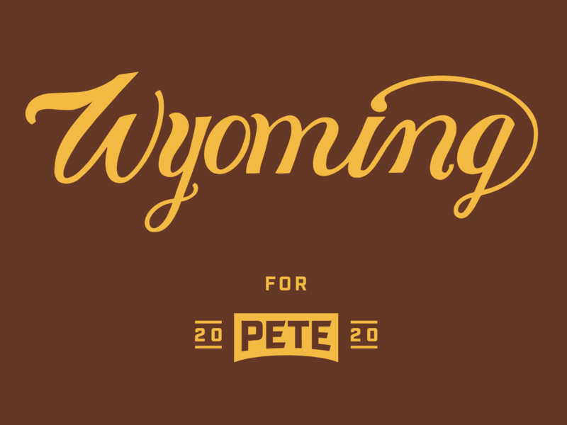 Wyoming for Pete typography hand lettered font lettered logo logo hand lettering handtype lettered democracy democrat usa united states states wyoming grassroots advertising social media ads social media campaign design lettering