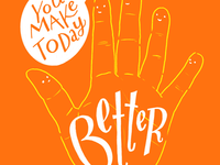 """You make today better"""